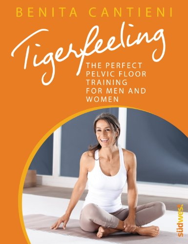 Tigerfeeling: The perfect pelvic floor training for men and women (English Edition)