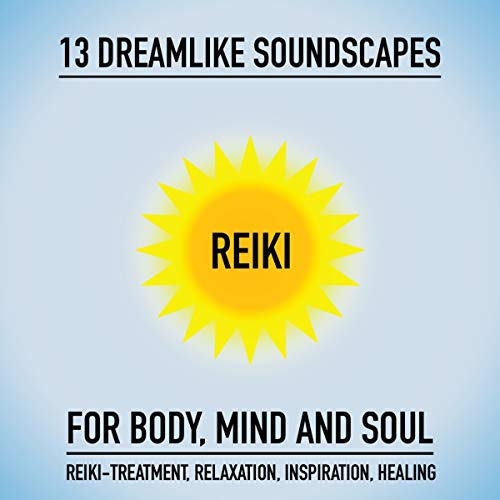 Reiki - 13 dreamlike soundscapes for body, mind and soul cover art