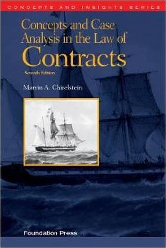 Compare Textbook Prices for Concepts and Case Analysis in the Law of Contracts, 7th Concepts and Insights 7 Edition ISBN 9781609303303 by Chirelstein, Marvin