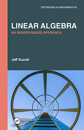 Linear Algebra: An Inquiry-Based Approach Front Cover