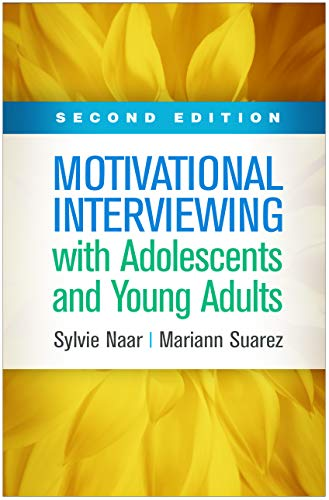Compare Textbook Prices for Motivational Interviewing with Adolescents and Young Adults, Second Edition Applications of Motivational Interviewing Second Edition ISBN 9781462546985 by Naar, Sylvie,Suarez, Mariann