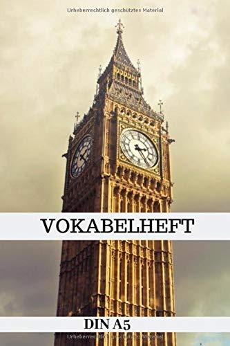 Vokabelheft DIN A5: London England | 100 Seiten | zwei Spalten | Londoner Big Ben Bang Tower - Sprachen üben und lernen I Fremdsprachen Englisch ... Schulheft Sprachen und Vokabeln leicht lern