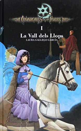 Cròniques de la Torre I. La Vall dels Llops (Crónicas de la Torre Book 1) (Catalan Edition)