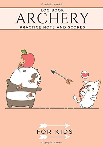 Archery Log Book: Archerer Practice Journal for Kids | Improve your skills & Keep track of your scores | 100 Sheets for Training & Score | 7'x10' Inch | Gift for Archerers & Coaches