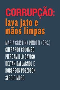 Corrupção: Lava Jato e Mãos Limpas (Portuguese Edition) by [Vários autores]