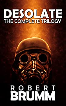 Desolate - The Complete Trilogy by [Robert Brumm]