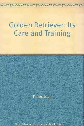 Golden Retriever: Its Care and Training