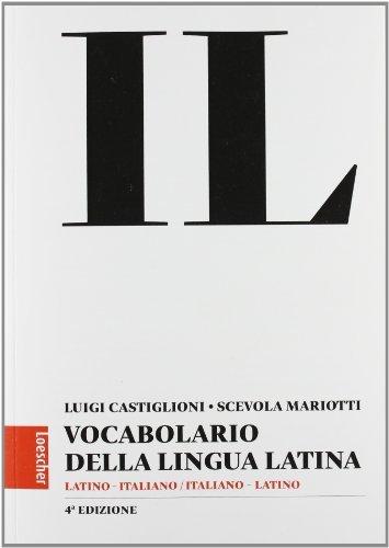 Il vocabolario della lingua latina. Latino-italiano, italiano-latino