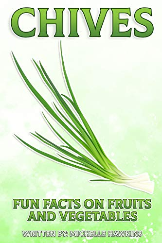 Chives (Fun Facts on Fruits and Vegetables) (English Edition)