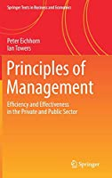 Principles of Management: Efficiency and Effectiveness in the Private and Public Sector (Springer Texts in Business and Economics)
