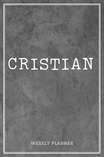 Cristian Weekly Planner: Custom Personal Name To Do List Academic Schedule Logbook Appointment Notes School Supplies Time Management Grey Loft Cement Wall Gift