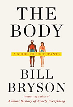 The Body: A Guide for Occupants by [Bill Bryson]
