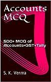 Accounts MCQ: 500+ MCQ of Accounts+GST+Tally (English Edition)