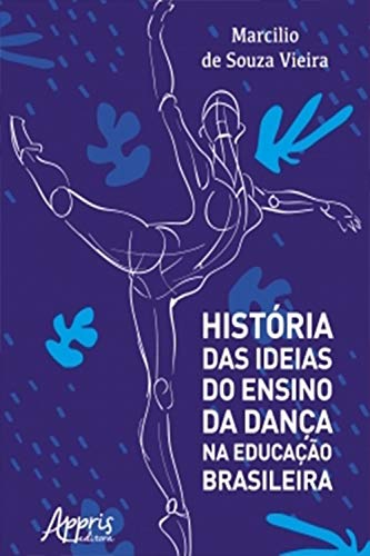 História das Ideias do Ensino da Dança na Educação Brasileira
