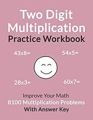 Two Digit Multiplication Practice Workbook: Improve Your Math With 8100 Multiplication Problems On 100 Worksheets, With Answer Key from Independently published