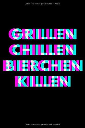 Grillen Chillen Bierchen Killen: Kalender A5 (6x9) für Kiffer oder Techno Fans als Grillgeschenk für Männer I 120 Seiten I Geschenk I Wochen-, Monats- und Jahreskalender