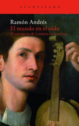El mundo en el oído: el nacimiento de la música en la cultura: 161 (El Acantilado)