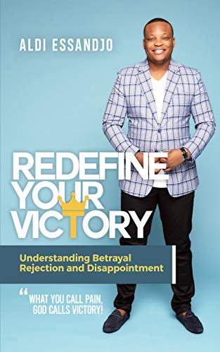 Redefine Your Victory : Understanding Betrayal, Rejection and Disappointment (English...