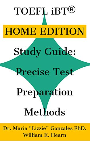 TOEFL iBT HOME EDITION Study Guide: Precise Test Preparation Methods