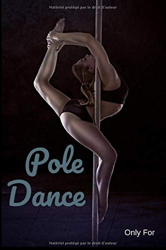 Pole Dance | Comment J'ai progressé |: 100 pages |Planifiez vos Figures | Trick |Inversion |Spin |Transition | Floorwork |15 X 21 cm Format | Notes ... Prfesseur Eleve | Commentez vos Seances |