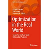 Optimization in the Real World: Toward Solving Real-World Optimization Problems (Mathematics for Industry (13))