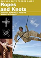 Ropes and Knots: Survival Skills from the World's Elite Military Units (SAS and Elite Forces Guide)