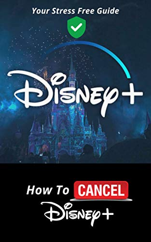 How To Cancel Disney Plus: A Step By Step Easy To Follow Guide With Screenshot On How To Cancel Disney Plus Subscription in 30 Seconds (Quick Guides Book 3) (English Edition)