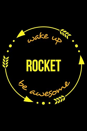Wake Up Rocket Be Awesome | Notebook for High-Power Rocketry Lovers, Medium Ruled Journal