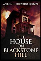 The House on Blackstone Hill