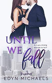 Until We Fall (Trust Duet Book 2) by [Edyn Michaels]