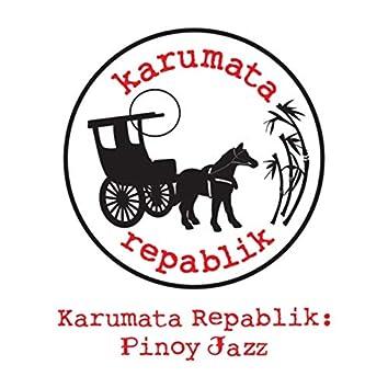 Karumata Repablik: Pinoy Jazz