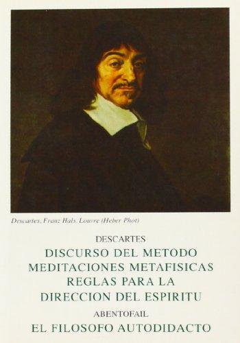 EL FILÓSOFO AUTODIDACTA: Discurso del Método ; Meditaciones metafísicas ; Reglas para la dirección del espíritu (CLASICOS BERGUA)