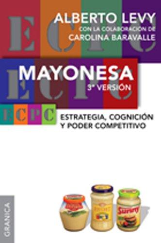 Mayonesa 3: Estrategia, Cognición Y Poder Competitivo - 3era. Versión