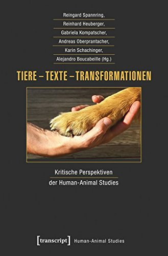 Tiere - Texte - Transformationen: Kritische Perspektiven der Human-Animal Studies
