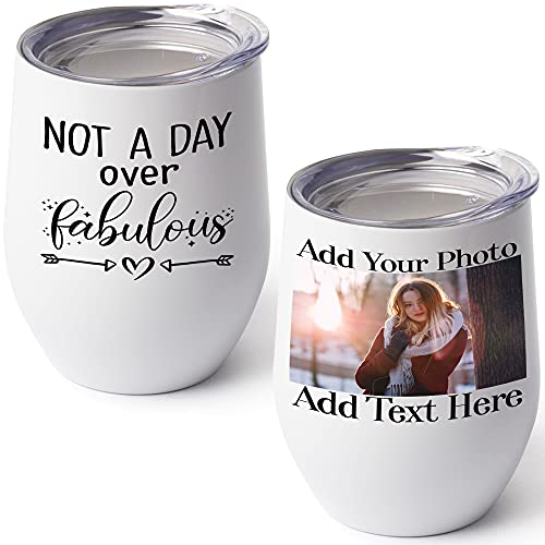 Personalized Birthday Gifts for Women - Funny Birthday Gift Ideas for Her, Friends, Coworkers, Her, Wife, Mom, Daughter, Sister, Aunt - Custom Photo Wine Tumbler, 12oz - Not A Day Over Fabulous