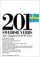 201 Swedish Verbs: Fully Conjugated in All the Tenses (201 Verbs Series) by Richard Auletta(1977-12-31)