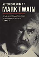 Autobiography of Mark Twain (The Mark Twain Papers)