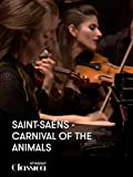 Saint-Saëns - Karneval der Tiere