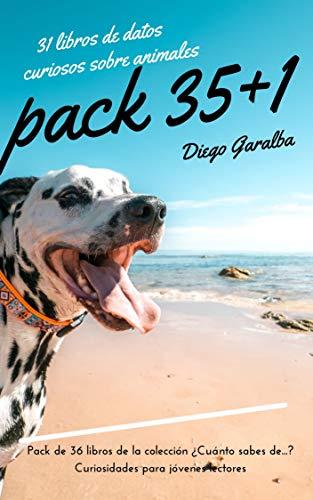 PACK 35+1 LIBROS DE ANIMALES: 36 libros de la colección ¿Cuánto sabes de...? eBook: Garalba, Diego: Amazon.es: Tienda Kindle