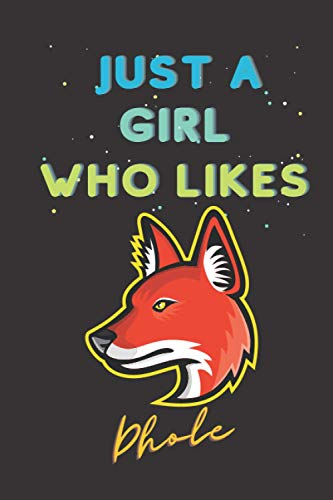 Just A Girl Who Likes Dhole: Dhole Gifts Lined Notebook for Girls, Female & Kids