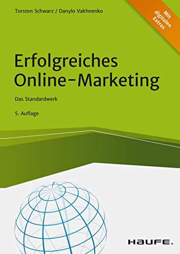Erfolgreiches Online-Marketing: Das Standardwerk (Haufe Fachbuch 10405)