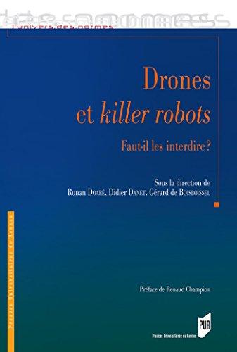 Drones et killer robots : Faut-il les interdire ? (L'Univers des normes) (French Edition)
