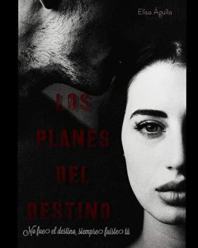 Los planes del destino de Elisa Aguila