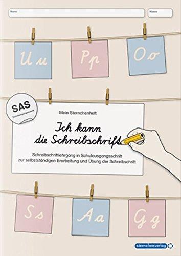 Ich kann die Schreibschrift in SAS: Mein Sternchenheft: Schreibschriftlehrgang in Schulausgangsschrift zur selbstständigen Erarbeitung und Übung der Schreibschrift
