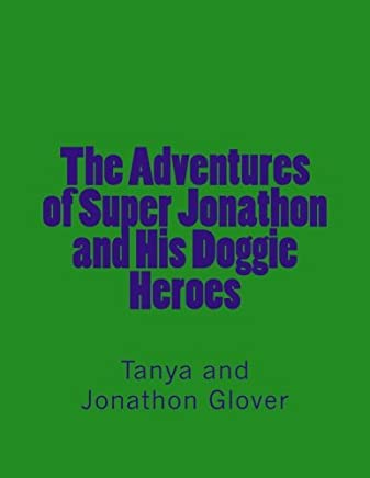 The Adventures of Super Jonathon and His Doggie Heroes