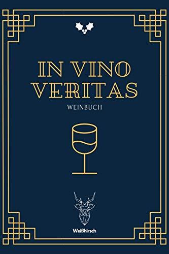 In Vino Veritas - Weinbuch: A5 Weinbuch | Wein Journal | Wein Notizbuch | Weinzubehör | Verkostungsheft | Weingeschenk | Geschenkbuch für ... Someliérs, Winzer, Weintrinker und Genießer