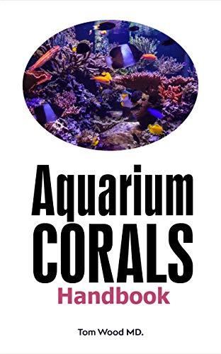 Aquarium Corals Handbook (English Edition)