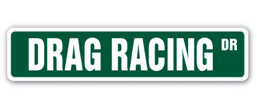 "DRAG RACING Street Sign dragster strip racer driver funny | Indoor/Outdoor | 24"" Wide Plastic Sign"