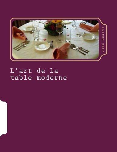 L'art de la table moderne: Nouve...