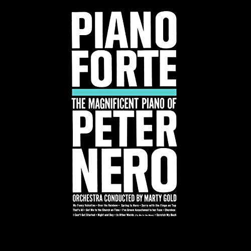 Piano Forte The Magnificent Piano Of Peter Nero